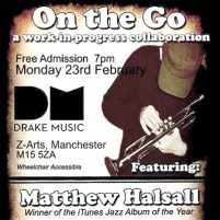 Image: On The Go poster featuring Matthew Halsall and Drake Music