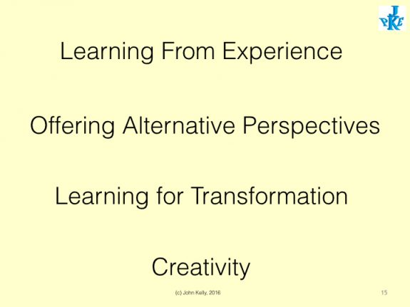 Slide reading: Learning from Experience, Offering Alternative perspective, Learning for Transformation, Creativity.