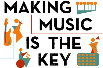 Illustration which says Making Music is the Key and has lively abstract drawings of musicians and instruments