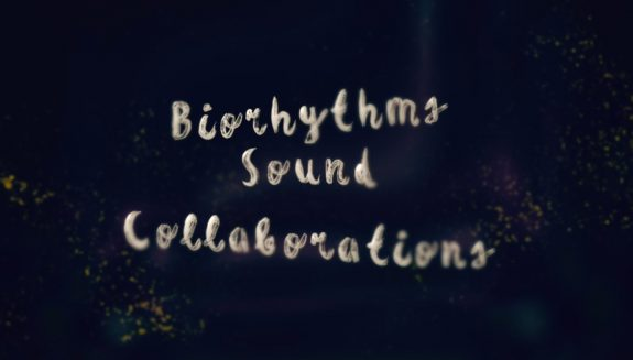 curly text on a black background says Biorhythms Sound Collaborations