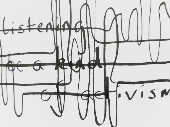 A scribbly page saying Listening as a kind of activism with a sort of soundwave form drawn over the top