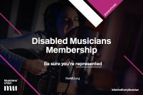 Graphic saying Disabled Musicians Membership, be sure you're represented